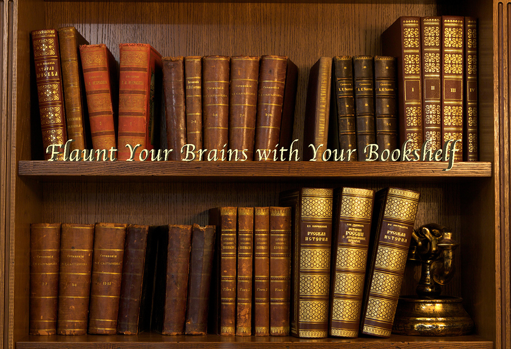 Intelligence Is Classy Flaunt Your Brains With Your Bookshelf