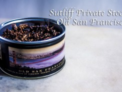 Sutliff Private Stock Old San Francisco | Tobacco Review