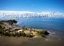 Owning a Piece of Paradise – A Fiji Resort Home