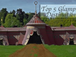 Top 5 Glamping Destinations – The Classy Way to Commune with Nature