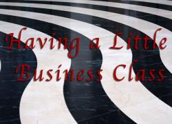 Having a Little Business Class