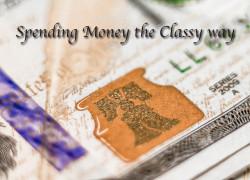 Spending Money the Classy way
