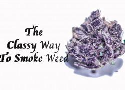 The Classy Way to Smoke Weed