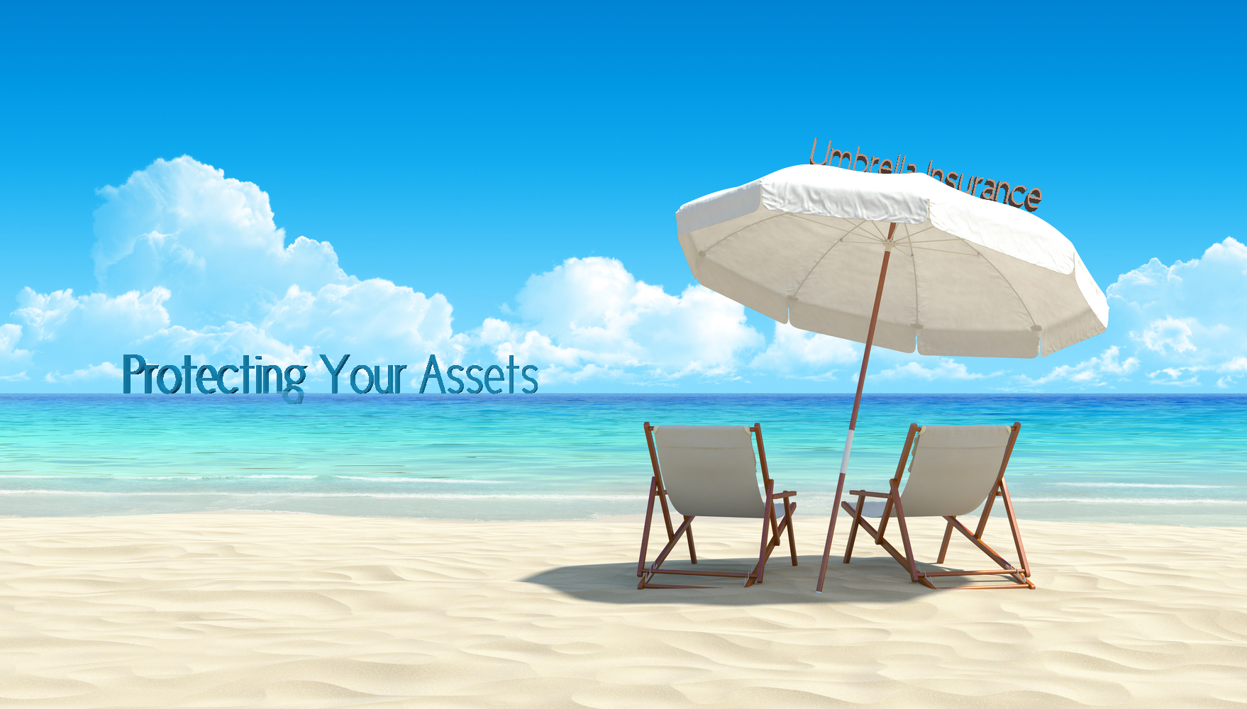 Protecting Your Assets – Why You Need Umbrella Insurance