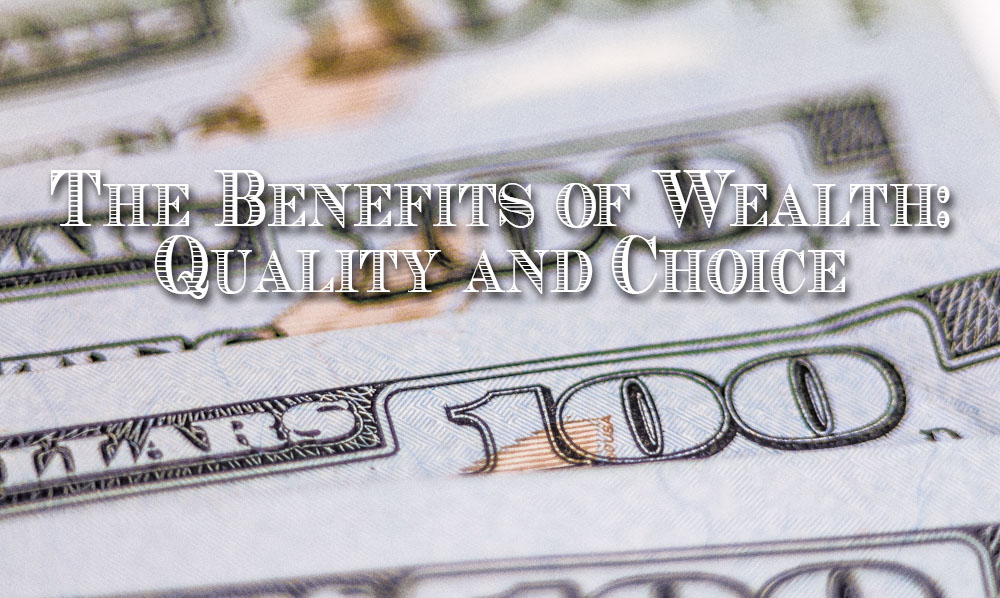 The Benefit of Wealth: Quality and Choice