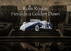 Rolls Royce Heralds a Golden Dawn
