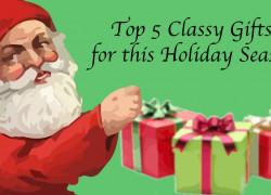 Top 5 Classy Gifts for this Holiday Season