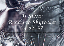 Is Silver Ready to Skyrocket in 2016?